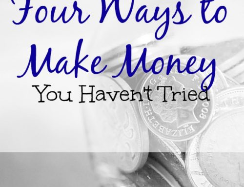 Four Ways to Make Money You Haven't Tried