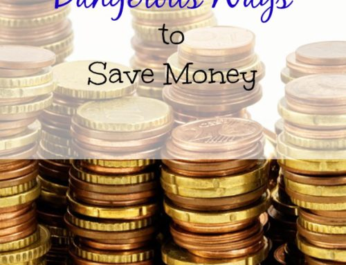 Two most dangerous ways to save money