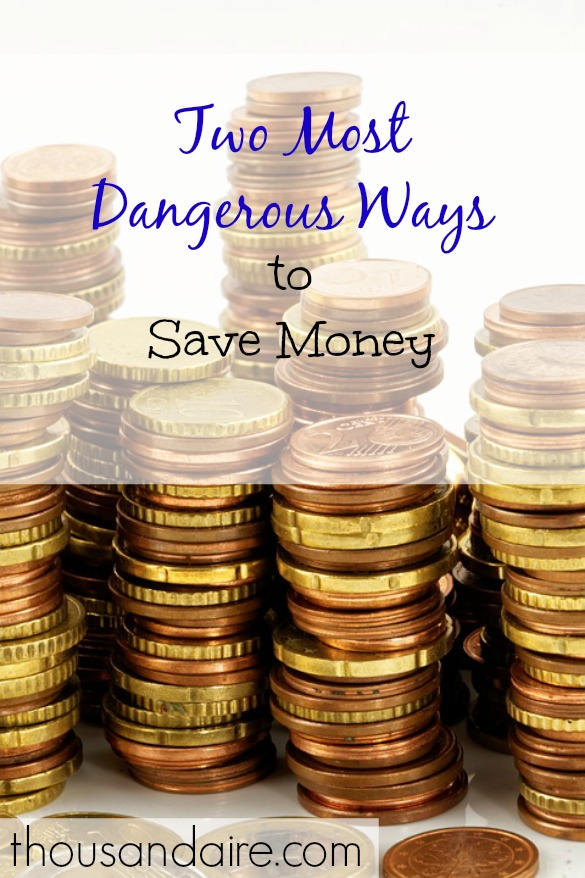 dangerous ways to save, saving money, saving money advice