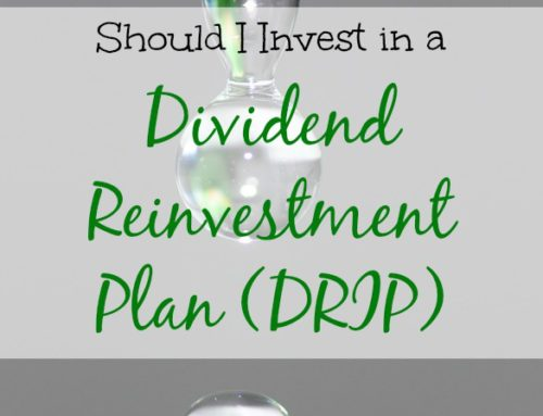 Should I invest in a Dividend Reinvestment Plan (DRIP)