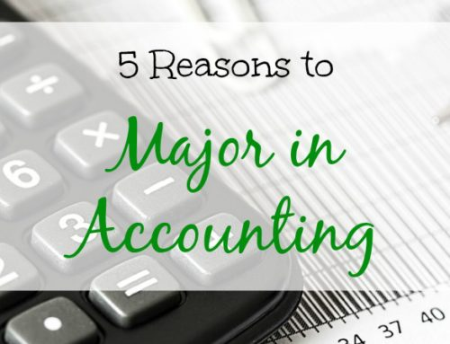 Beyond Dollars and Cents: 5 Reasons to Major in Accounting