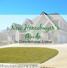 conventional loan definition, new homebuyer's guide, conventional loan tips