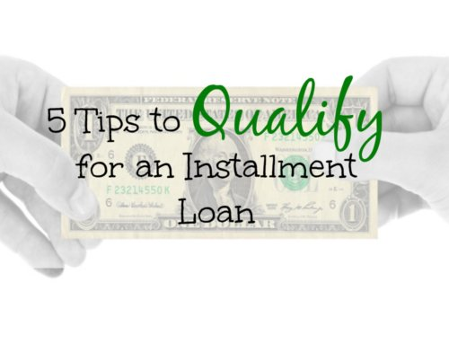 5 Tips to Qualify for an Installment Loan