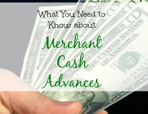 Merchant Cash Advances: What You Need to Know