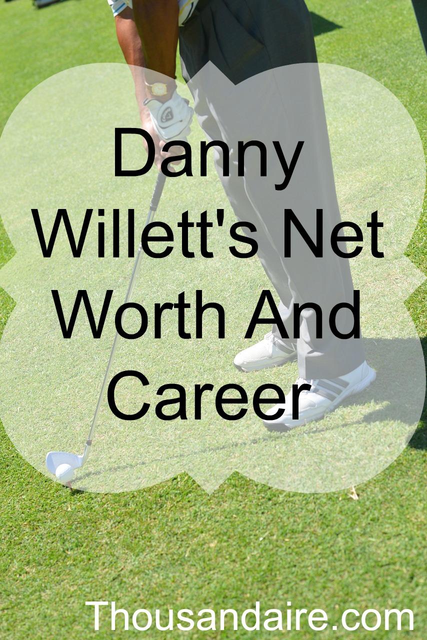 Danny Willett's Net Worth And Career