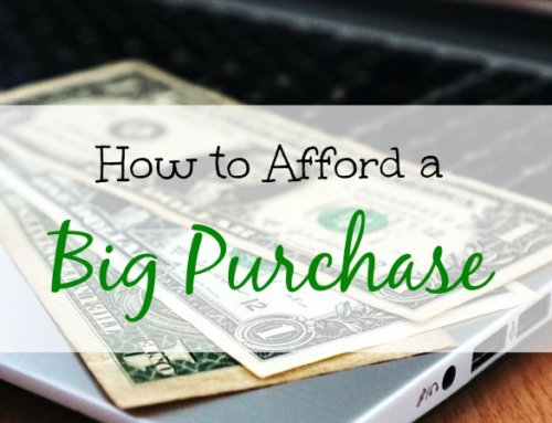 How to Afford a Big Purchase