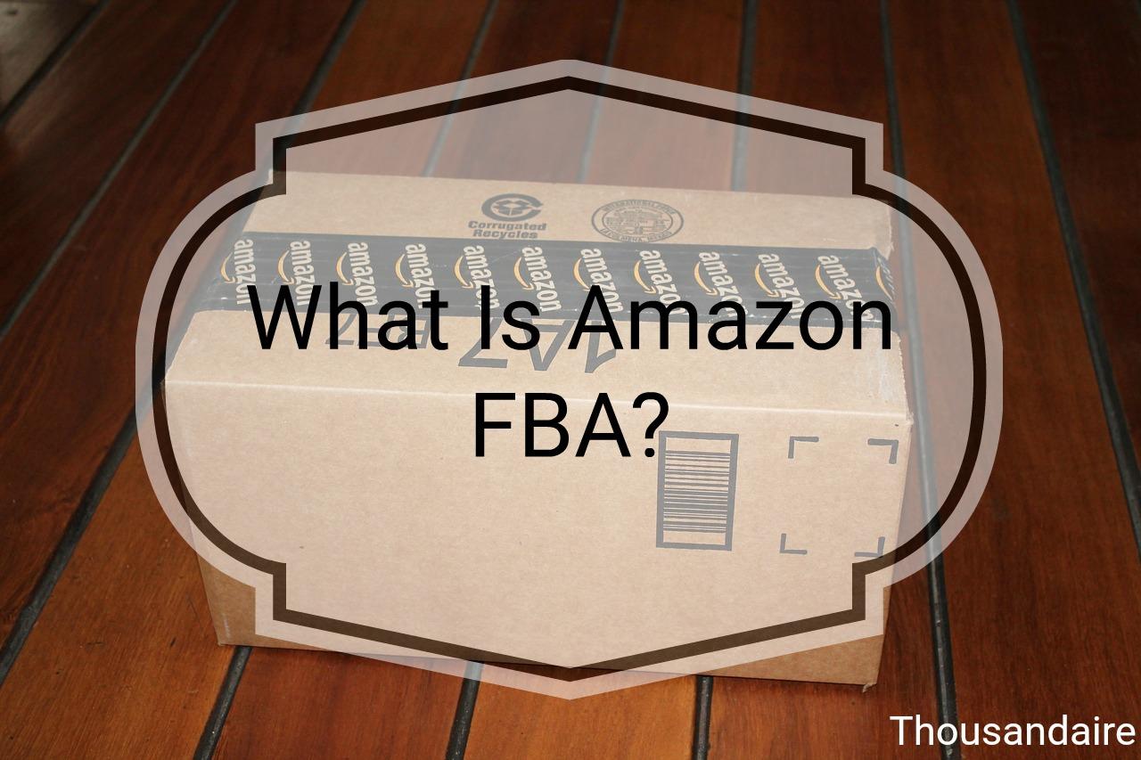 What Is Amazon FBA-
