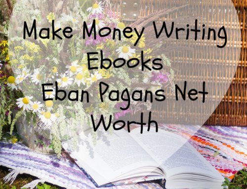 Make Money Writing Ebooks – Eban Pagans Net Worth