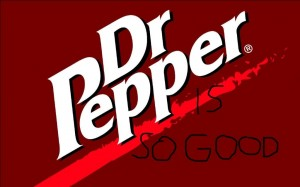 Dr Pepper is so good
