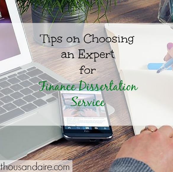 choosing a Finance Dissertation Service expert, tips to choose a finance dissertation service, advice on choosing the best finance dissertation service
