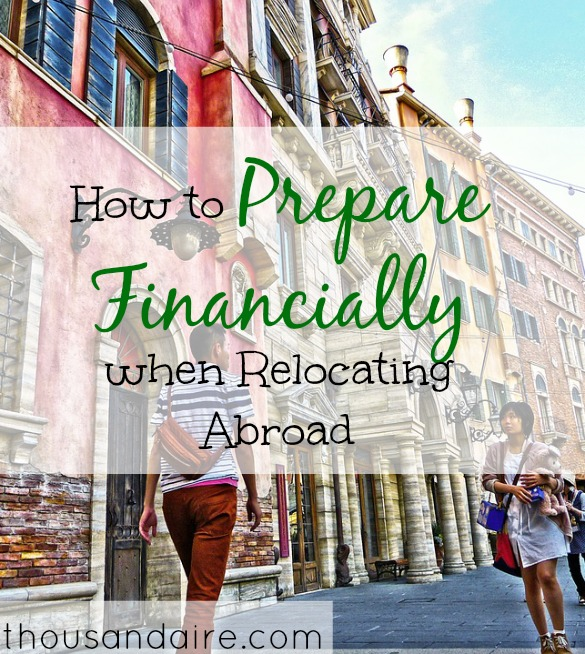 preparations for relocating abroad, financial tips for relocating abroad, financial advice for relocating abroad