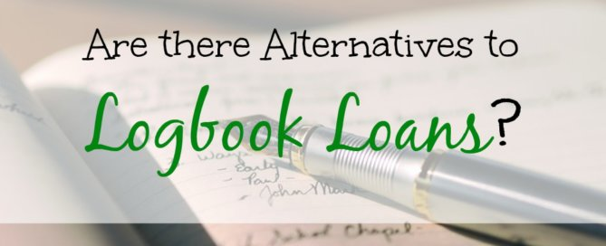 logbook loans, alternative to logbook loans, other options for logbook loans, different types of loans
