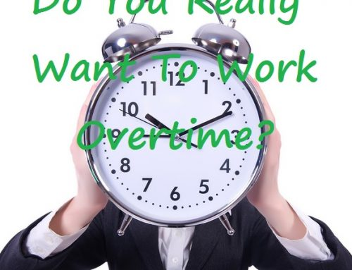 Do You Really Want To Work Overtime?