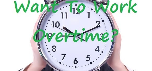 Why should you work overtime?