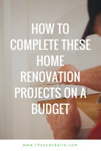 home renovation on a budget, budget home renovation, home renovation projects