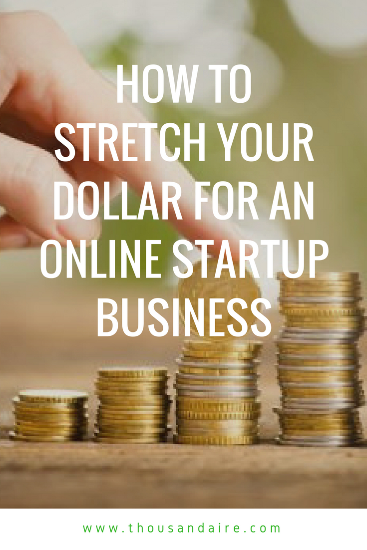 online startup business tips, stretching your money, online business tips