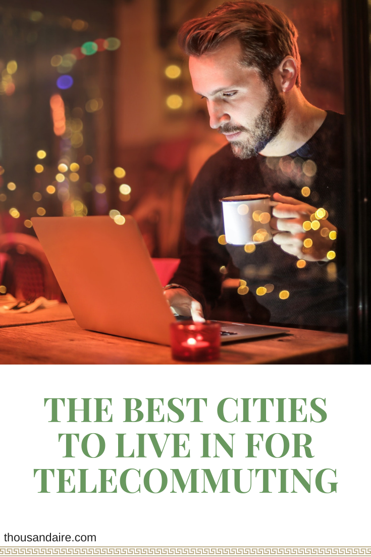 Here are the Best Cities to Live in for Telecommuting